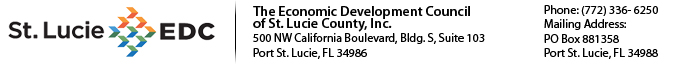 The Economic Development Council of St. Lucie County, Inc., 500 NW California Boulevard, Bldg. S, Suite 103, Port St. Lucie, FL 34986 | Phone: (772) 336- 6250 | PO Box 881358, Port St. Lucie, FL 34988